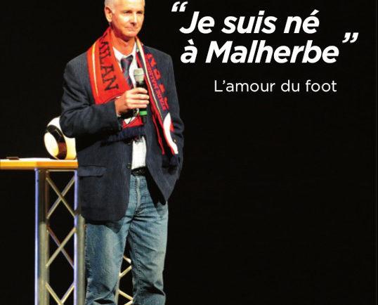 Je suis né à Malherbe